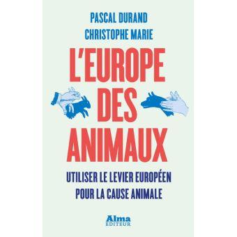 Livre «L'Europe des Animaux» de Pascal Durand et Christophe Marie